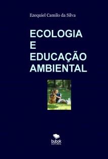 ECOLOGIA E EDUCAÇÃO AMBIENTAL