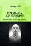 EUTANÁSIA, não obrigado!!!