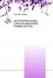 I&D INTERNACIONAL: CASO DA INDÚSTRIA FARMACÊUTICA