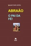 ABRAÃO O PAI DA FÉ