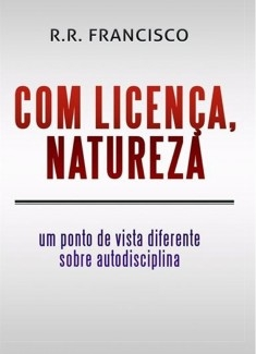 COM LICENÇA, NATUREZA