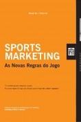 Sports Marketing - As Novas Regras do Jogo