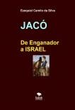 "JACÓ ""De Enganador a Israel"""