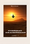 Guerras Anacrônicas - Livro 01 - Entre a Luz e a Escuridão
