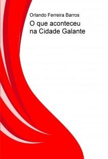 O que aconteceu na Cidade Galante