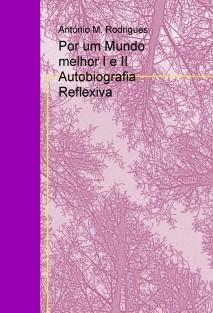 Por um Mundo melhor I e II Autobiografia Reflexiva