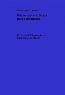 Fisioterapia oncológica para a graduação.