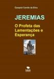 JEREMIAS - O Profeta das Lamentações e Esperança