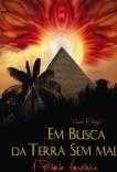Em Busca da Terra Sem Mal - A Pirâmide Amazônica
