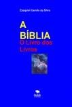 """A BÍBLIA - """"O Livro dos Livros"""""""