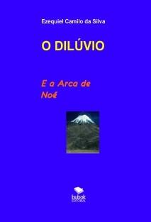 O DILÚVIO E A ARCA DE NOÉ