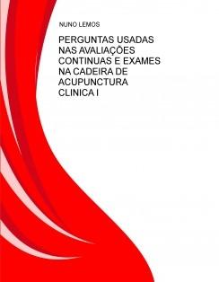 PERGUNTAS USADAS NAS AVALIAÇÕES CONTINUAS E EXAMES NA CADEIRA DE ACUPUNCTURA CLINICA I