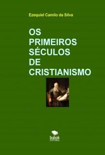OS PRIMEIROS SÉCULOS DE CRISTIANISMO