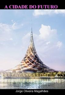 A Cidade do Futuro (P/B)