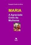 MARIA - A Agraciada Entre As Mulheres