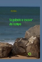 SEGUINDO O ESCOAR DO TEMPO