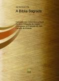 A Bíblia Sagrada Completa com Índice Ativo e Touch na Nova Ortografia da Língua Portuguesa na Tradução de João Ferreira de Almeida.