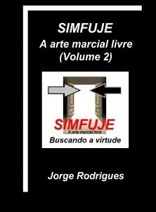 SIMFUJE: A arte marcial livre (Volume 2) Versão completa