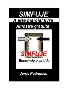 SIMFUJE: A arte marcial livre (Versão gratuita compilada do volume 1 e 2)