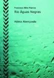 Rio Águas Negras - Aldeia Abençoada