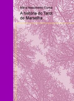 A história do Tarot de Marselha