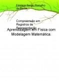 Aprendizagem em Física com Modelagem Matemática: Compreensão em Registros de Representação