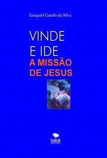 VINDE E IDE - A MISSÃO DE JESUS