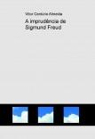 A imprudência de Sigmund Freud