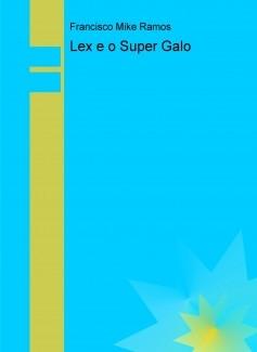 Lex e o Super Galo
