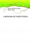 A MÁQUINA DE FAZER POESIA
