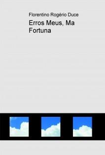 Erros Meus, Ma Fortuna