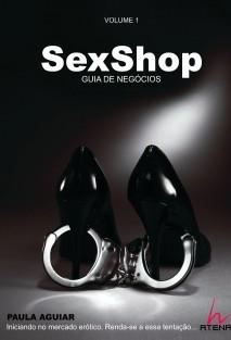 SexShop - Guia de Negócios - Volume 1