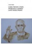 COMO PINTAR O PAPA FRANCISCO USANDO CAFÉ PASSO PASSO
