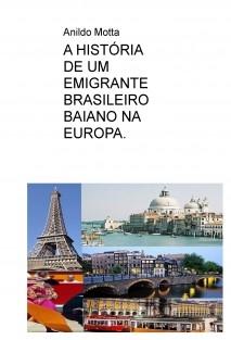 A HISTÓRIA DE UM EMIGRANTE BRASILEIRO BAIANO NA EUROPA.