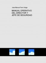 MANUAL OPERATIVO DEL DIRECTOR Y JEFE DE SEGURIDAD