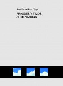 FRAUDES Y TIMOS ALIMENTARIOS