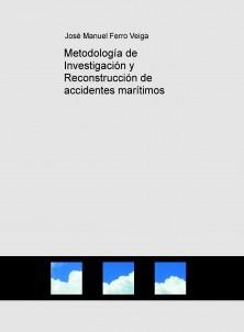 Metodología de Investigación y Reconstrucción de accidentes marítimos