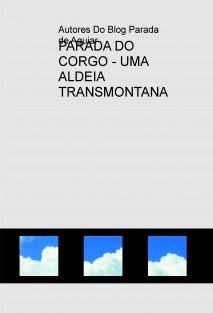 PARADA DO CORGO - UMA ALDEIA TRANSMONTANA