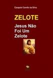ZELOTE - Jesus Não Foi Um Zelote