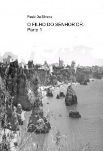 O FILHO DO SENHOR DR. - Parte 1