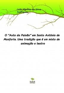 """O """"Auto da Paixão"""" em Santo António de Monforte. Uma tradição que é um misto de animação e teatro"""