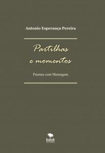 Partilhas e Momentos (Poemas com mensagem)