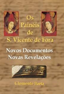 Os Painéis de S. Vicente de Fora - Novos Documentos, Novas Revelações