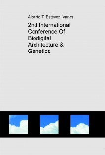 2nd International Conference Of Biodigital Architecture & Genetics