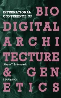 International Conference Of Biodigital Architecture & Genetics