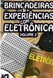 Brincadeiras & Experiências com Eletrônica - volume 2