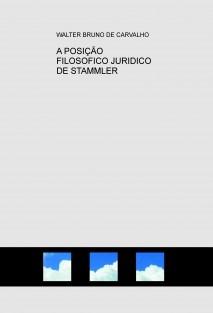 A POSIÇÃO FILOSOFICO JURIDICO DE STAMMLER