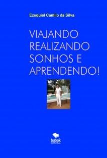 VIAJANDO REALIZANDO SONHOS E APRENDENDO!