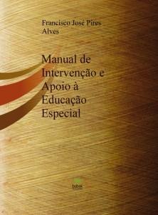 Manual de Intervenção e Apoio à Educação Especial - Francisco Alves