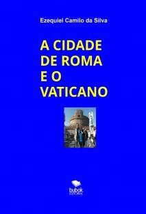A CIDADE DE ROMA E O VATICANO